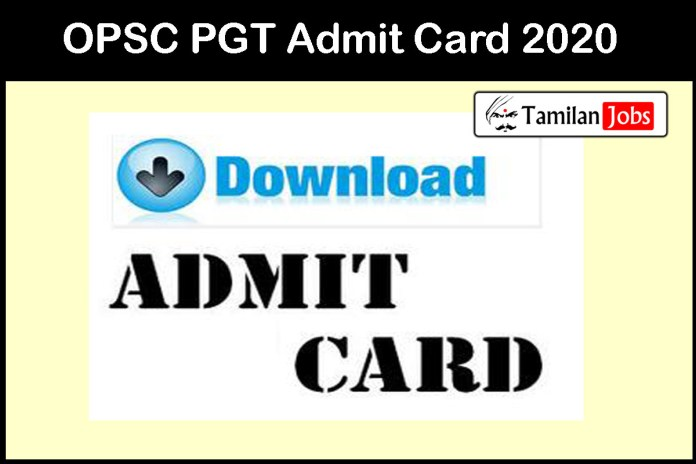 OPSC PGT Admit Card 2020 (Released Soon)| Post Graduate Teacher Group B Exam Date @ opsc.gov.in