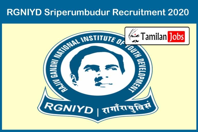 RGNIYD Sriperumbudur Recruitment 2020 Out | Faculty (Social Work) Jobs