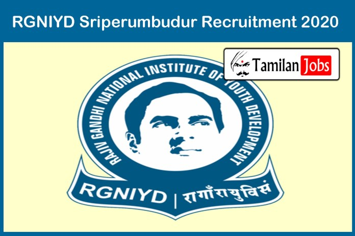 RGNIYD Sriperumbudur Recruitment 2020