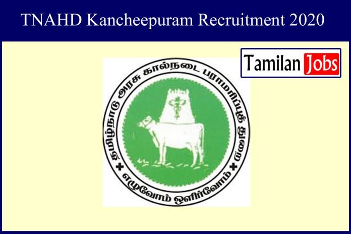 TNAHD Kancheepuram Recruitment 2020