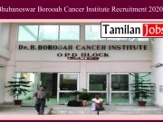 Bhubaneswar Borooah Cancer Institute Recruitment 2020