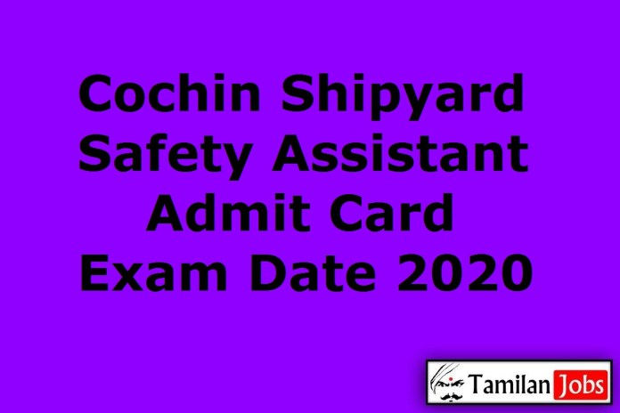 Cochin Shipyard Safety Assistant Admit Card 2020 [Released Soon] | Download Fireman, Health Inspector Exam Date
