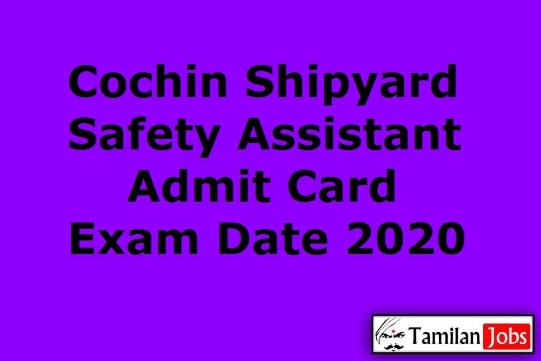 Cochin Shipyard Safety Assistant Admit Card 2020