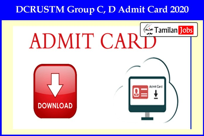 DCRUSTM Group C, D Admit Card 2020