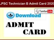 LPSC Technician B Admit Card 2020