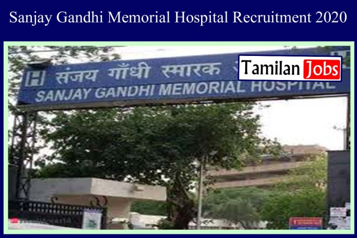 Sanjay Gandhi Memorial Hospital Recruitment 2020 Out – P.G, Degree and Diploma Completed Candidates Can Apply For 13 Sr. Resident Jobs