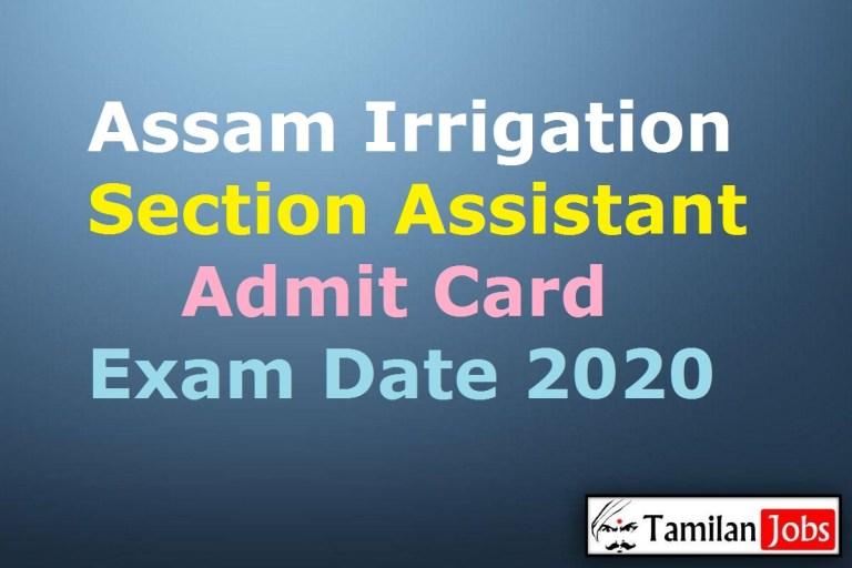 Assam Irrigation Section Assistant Admit Card 2020, JA, Subordinate Engineer Exam Date