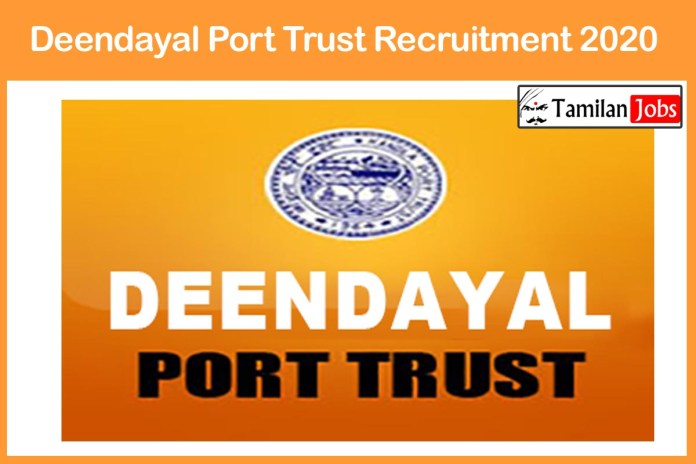 Deendayal Port Trust Recruitment 2020 Out – Apply 50 Management Trainee Jobs