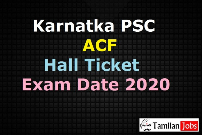 KPSC ACF Hall Ticket 2020 (OUT), Download Admit Card, Exam Date out @ kpsc.kar.nic.in