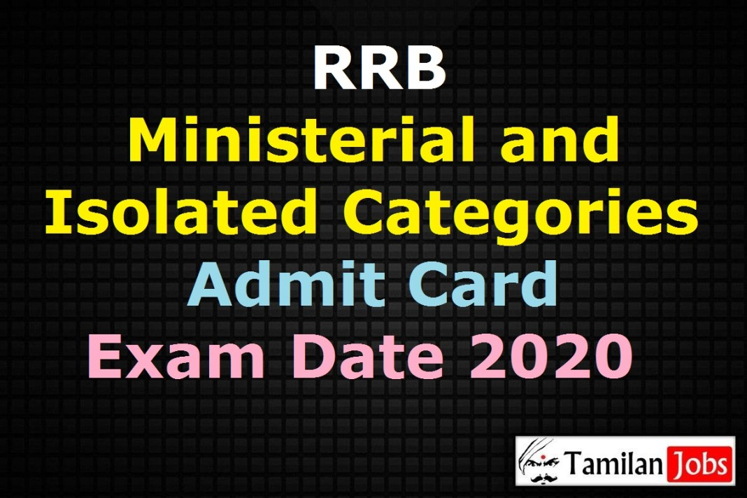 RRB Ministerial and Isolated Categories Admit Card 2020
