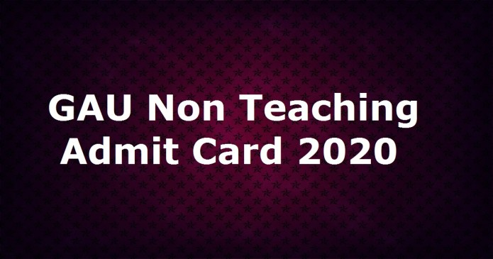 GAU Non Teaching Admit Card 2020 | Check RA, LT, Staff Nurse Exam Date