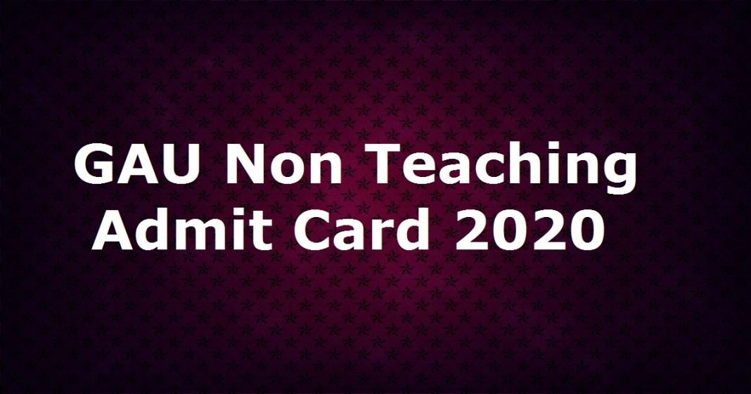 GAU Non Teaching Admit Card 2020