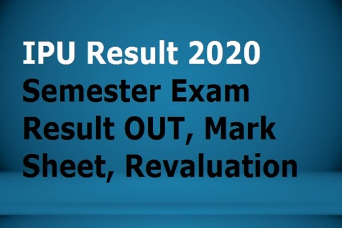 IPU Result 2020 Semester Exam Result OUT, Mark Sheet, Revaluation
