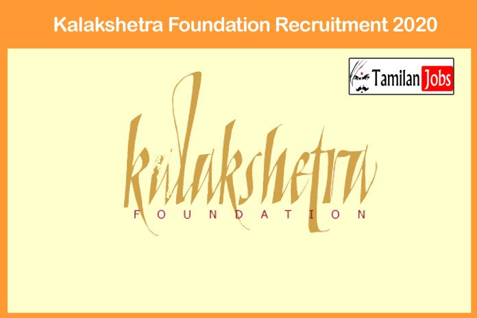 Kalakshetra Foundation Recruitment 2020 Out – Apply Assistant Cook Jobs