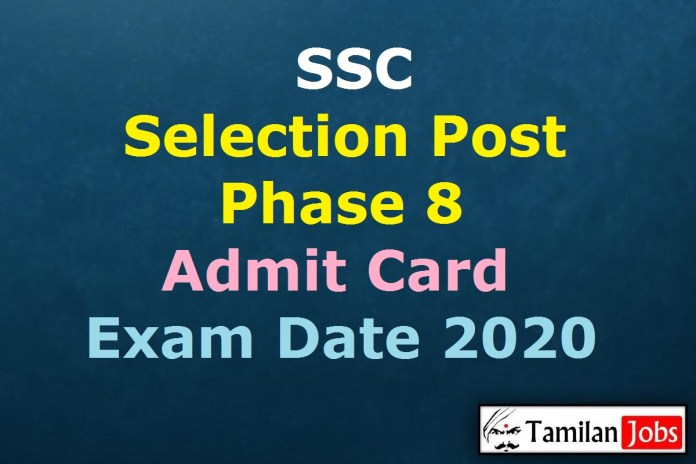 SSC Selection Post Phase 8 Admit Card 2020 @ ssc.nic.in, Phase VIII Exam Date (out)