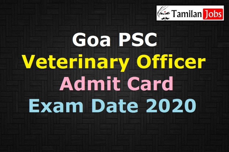Goa PSC Veterinary Officer Admit Card 2020 {Released Soon} | Junior Scale Officer Exam Date