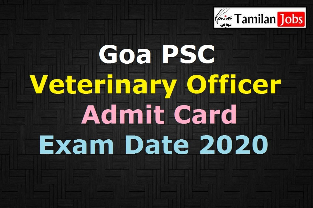 Goa PSC Veterinary Officer Admit Card 2020
