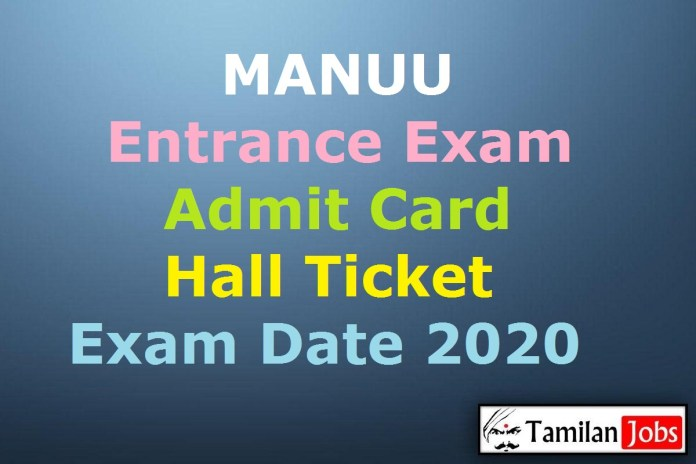 MANUU Entrance Exam Admit Card 2020 {OUT}, Hall Ticket, Exam Date @manuucoe.in