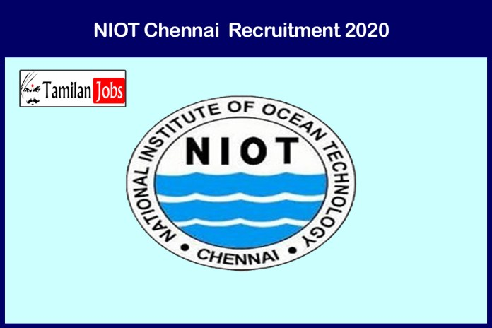 NIOT Chennai Recruitment 2020 Out – Apply Online 05 Scientist, Technician Jobs