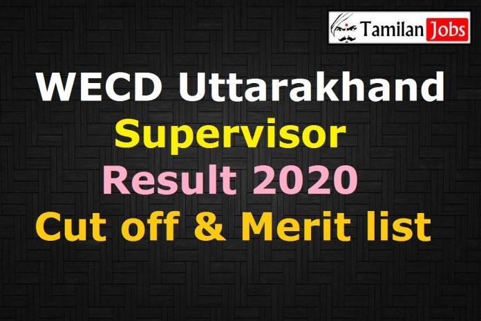 WECD Uttarakhand Supervisor Result 2020, Merit List, Selection List @ wecd.uk.gov.in