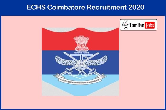 ECHS Coimbatore Recruitment 2020 Out – Apply Nursing Assistant, Driver Jobs