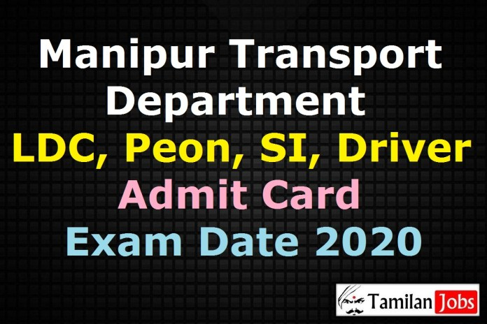 Manipur Transport Department Admit Card 2020 Declared Soon | LDC, ASI, Peon, Driver Exam Date