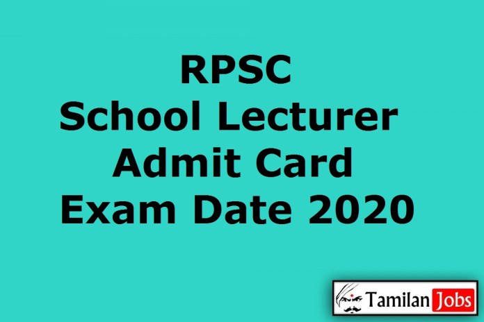 RPSC School Lecturer Admit Card 2020 {Soon} | Exam Date (Out) @ rpsc.rajasthan.gov.in