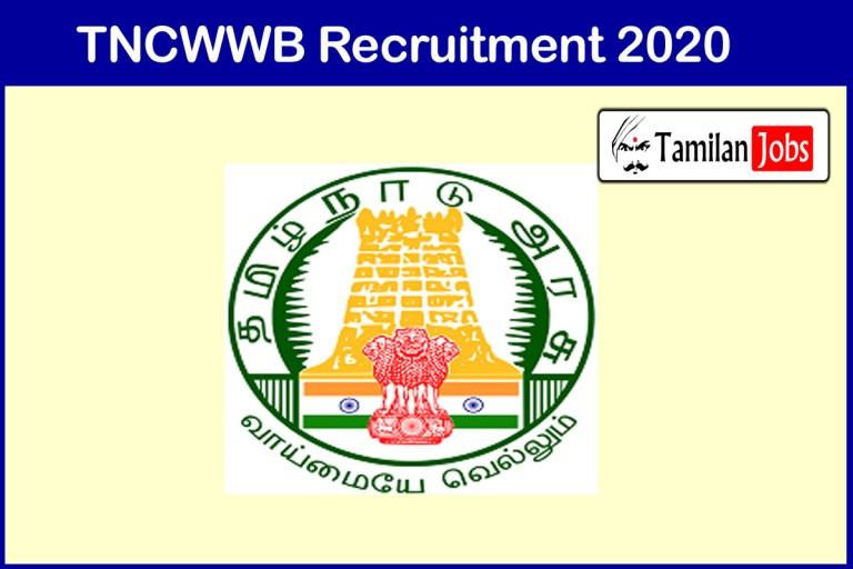 TNCWWB Recruitment 2020 Out – Apply Online 69 Record Clerk, Driver Jobs