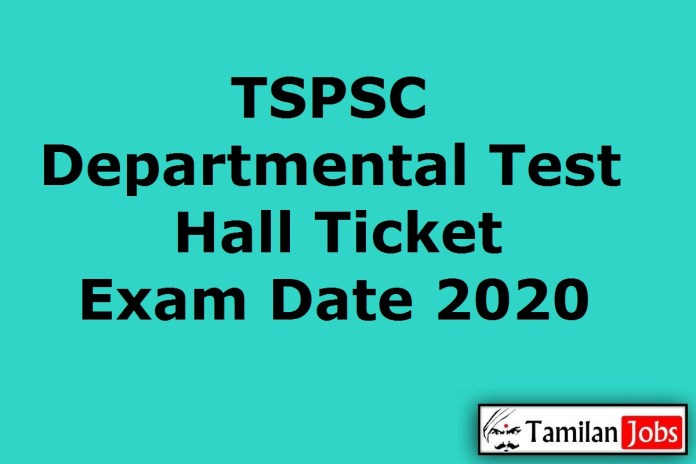 TSPSC Departmental Test Hall Ticket 2020 (Today) | Exam Date (Out) – May Session