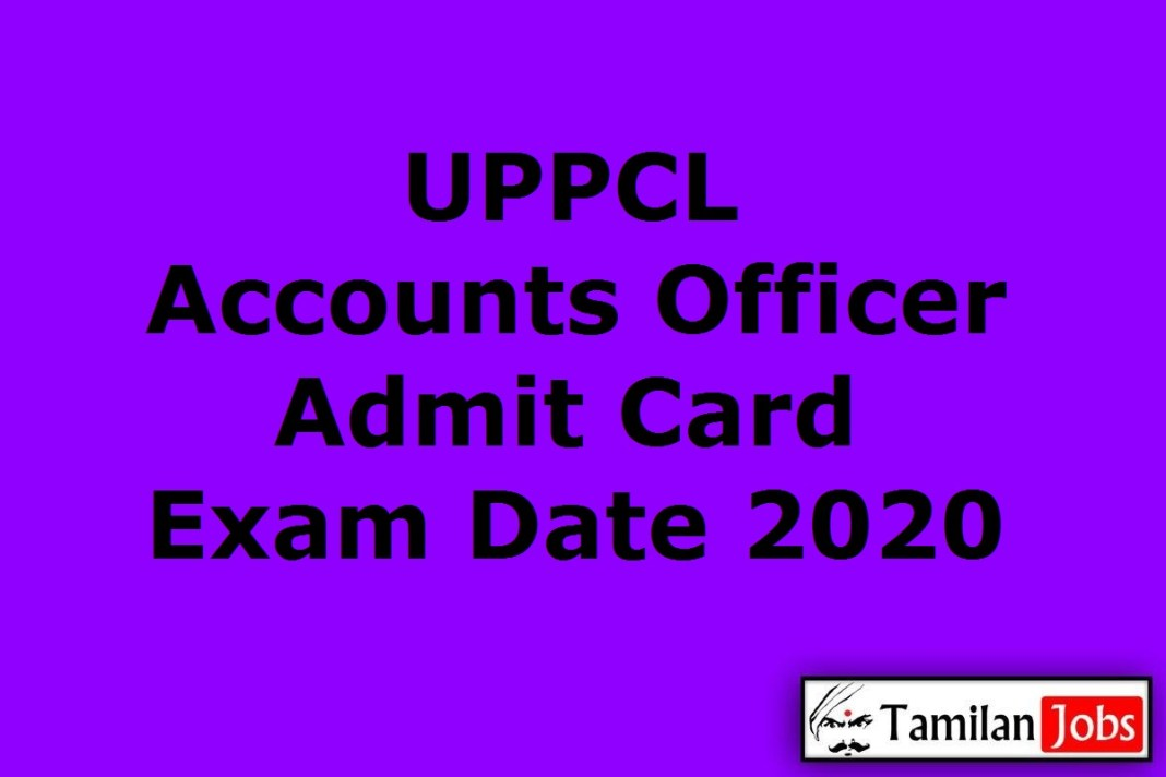 UPPCL Accounts Officer Admit Card 2020