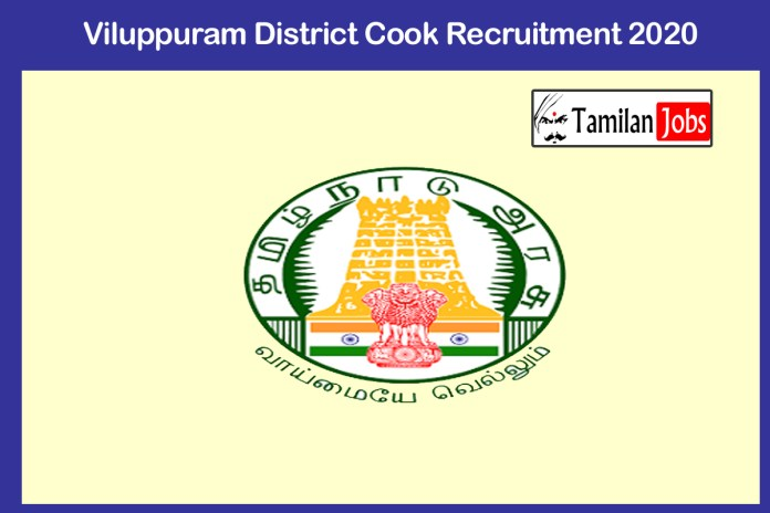 Viluppuram District Cook Recruitment 2020 Out – Apply Various Cooking Assistant, Meal Organizers Jobs