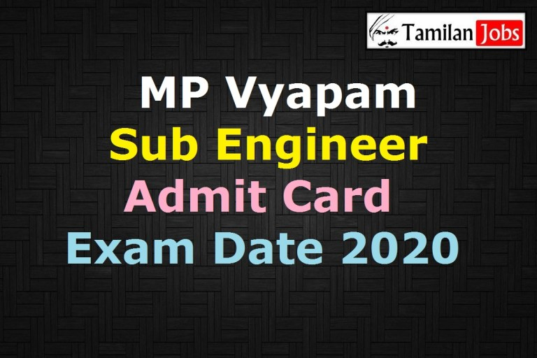 MP Vyapam Sub Engineer Admit Card 2020 (OUT), Group 3 Exam Date