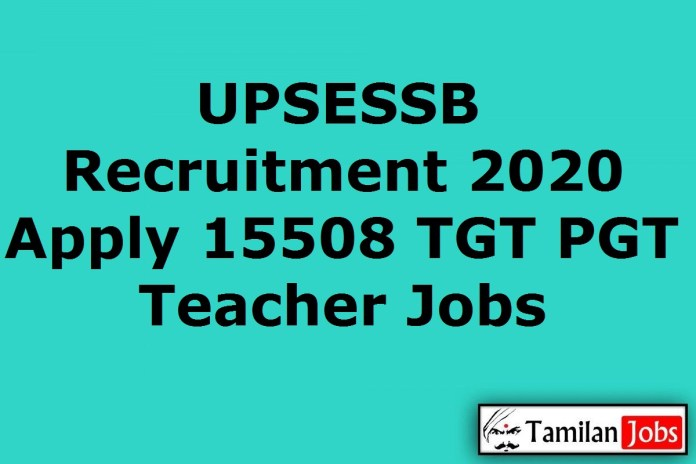 UPSESSB Recruitment 2020 Out – Apply Online 15508 TGT/PGT Teacher Jobs