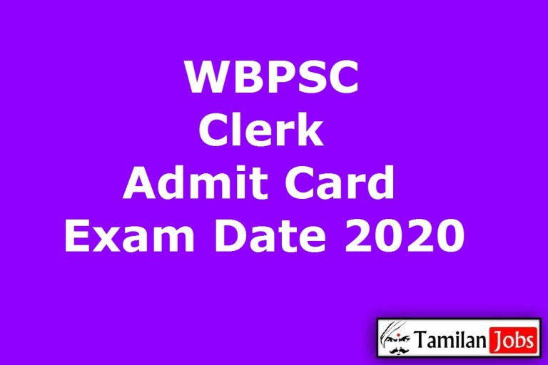WBPSC Clerk Admit Card 2020 (OUT), West Bengal PSC Clerkship Part 2 Exam Date