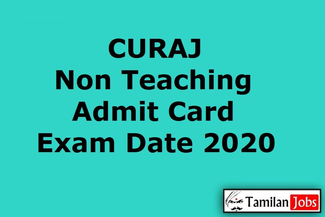 CURAJ Non Teaching Admit Card 2020