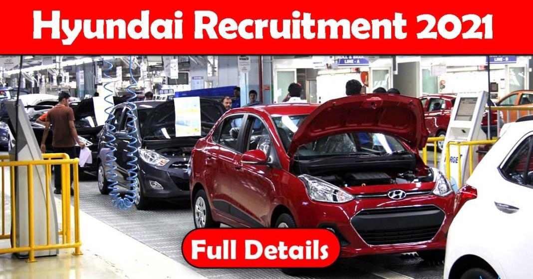 Hyundai Recruitment 2021