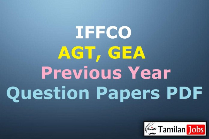 IFFCO AGT Previous Question Papers PDF, GEA Old Papers @ iffco.in