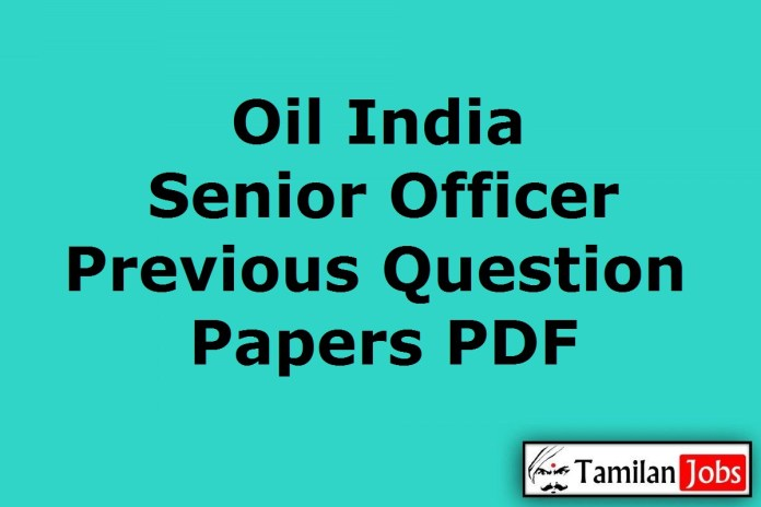 Oil India Senior Officer Previous Question Papers PDF, Grade B Old Papers