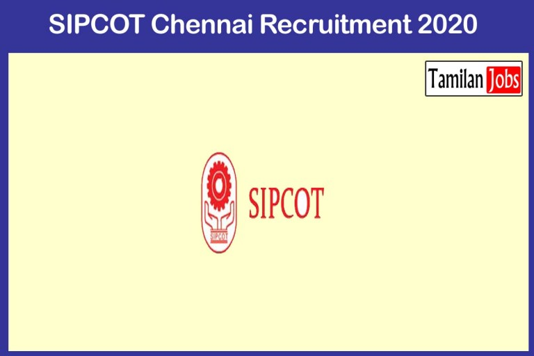SIPCOT Chennai Recruitment 2020 Out – Apply Assistant General Manager Jobs