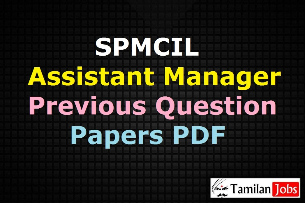 SPMCIL Assistant Manager Previous Question Papers PDF