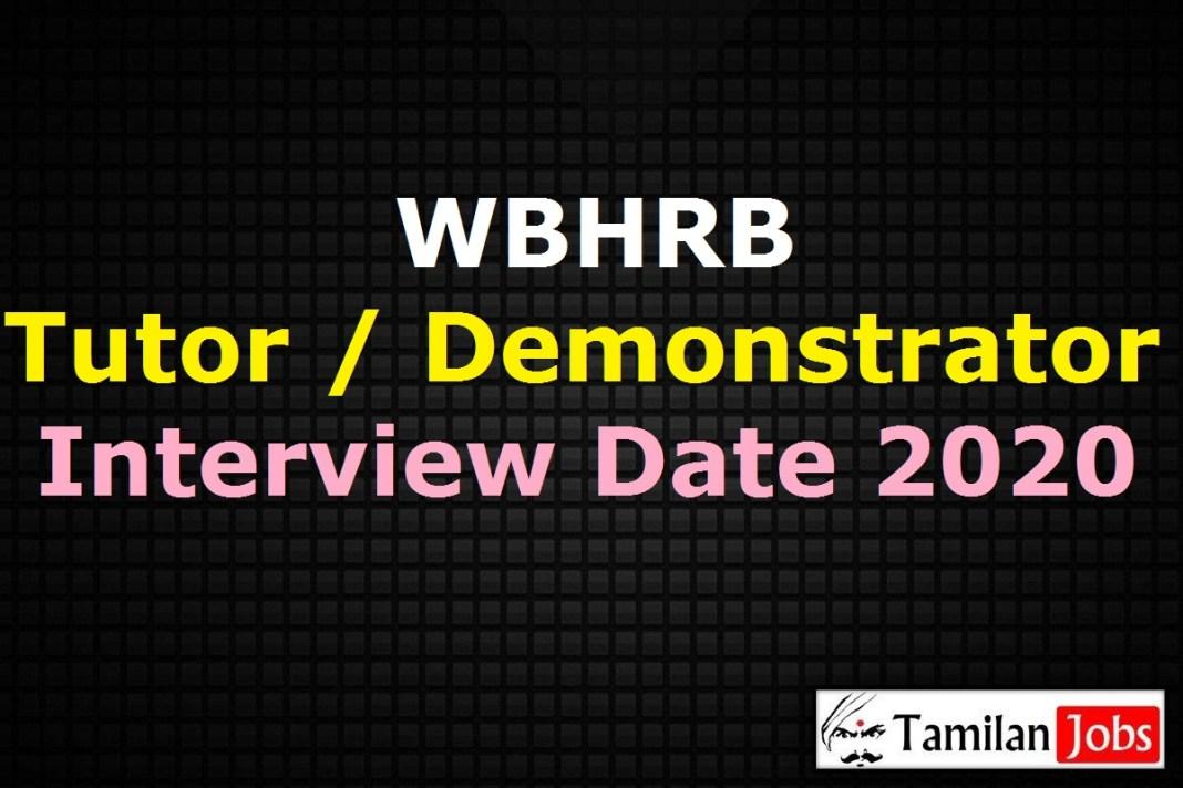 WBHRB Tutor, Demonstrator Interview Schedule 2020