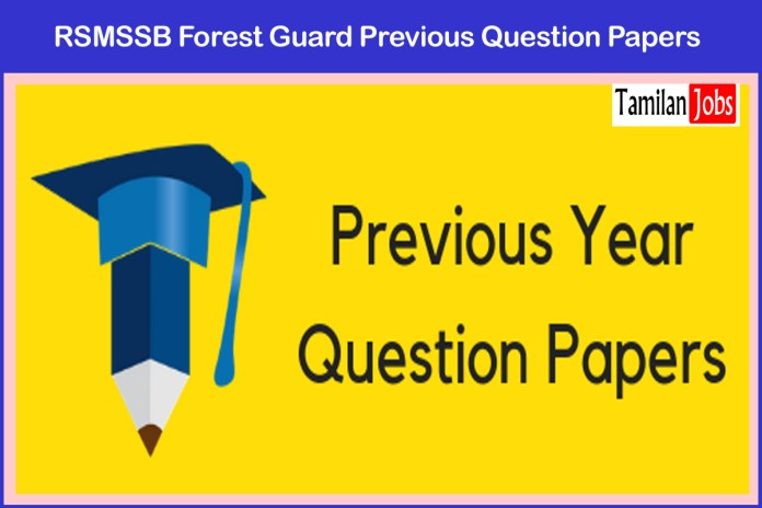 RSMSSB Forest Guard, Forester Previous Question Papers PDF @ rsmssb.rajasthan.gov.in