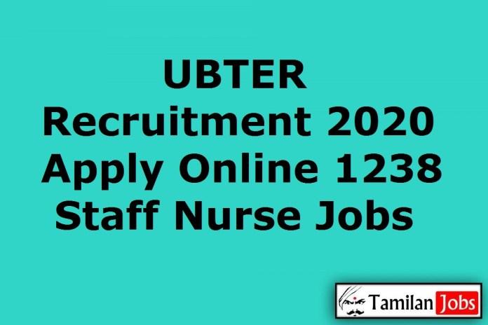 UBTER Recruitment 2020 Out – Apply Online 1238 Staff Nurse Jobs