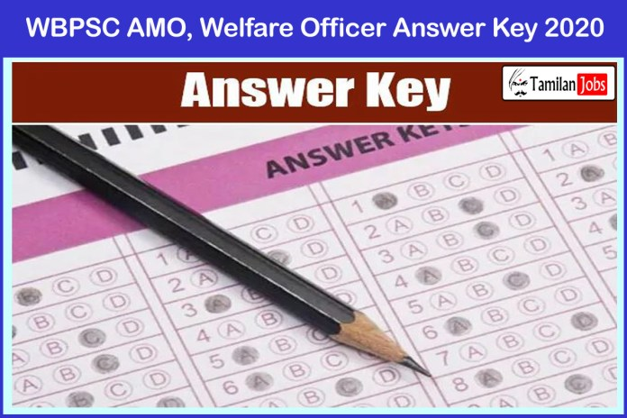 WBPSC AMO, Welfare Officer Answer Key 2020 PDF (Yet To Release Soon)| Download @ wbpsc.gov.in