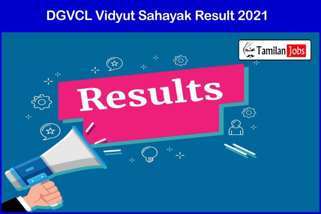 DGVCL Vidyut Sahayak Result 2021