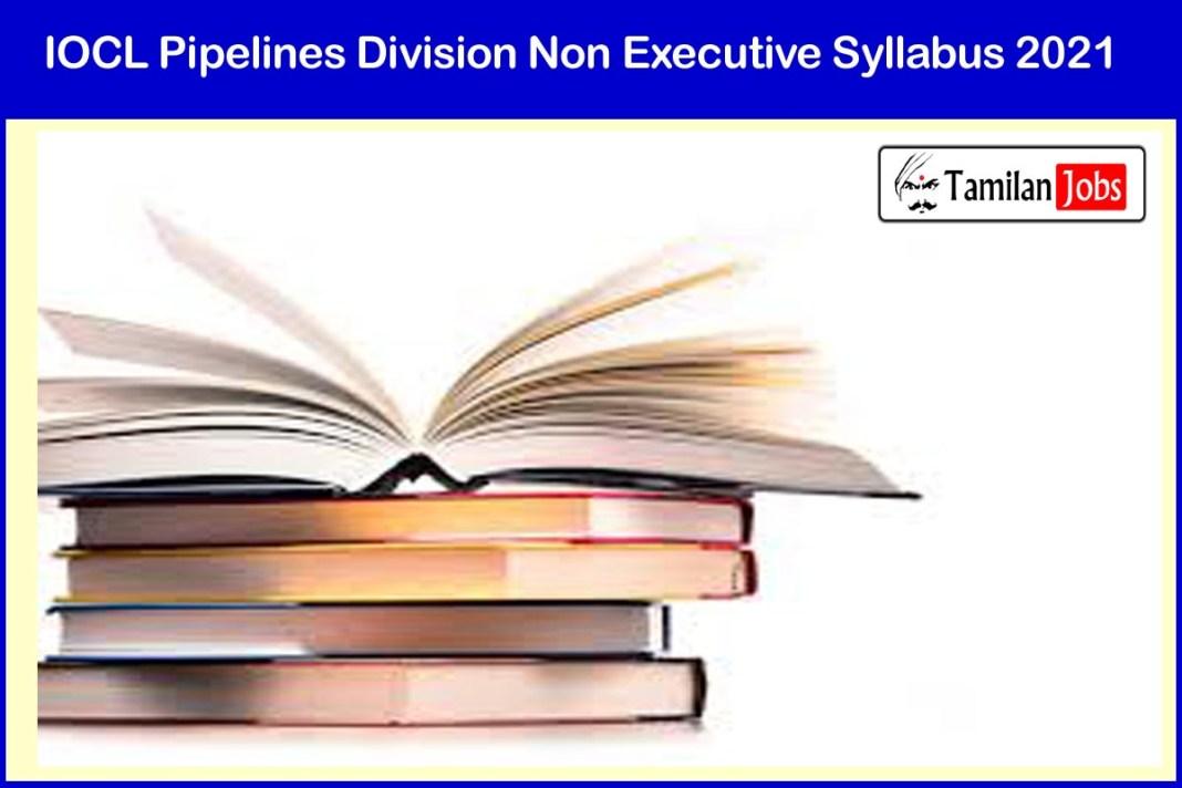 IOCL Pipelines Division Non Executive Syllabus 2021