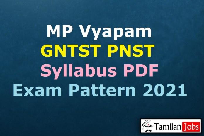 MP GNTST PNST Syllabus 2021 PDF, MP Vyapam GNTST, PNST Exam Pattern