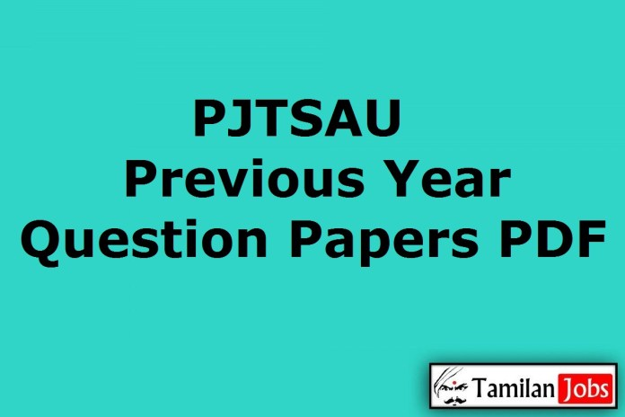 PJTSAU Previous Question Papers PDF, Programme Assistant, Driver, Steno, Assistant Old Papers