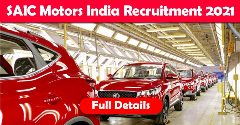 SAIC Motors India Recruitment 2021: Apply Online Fresher & Experienced Job Openings