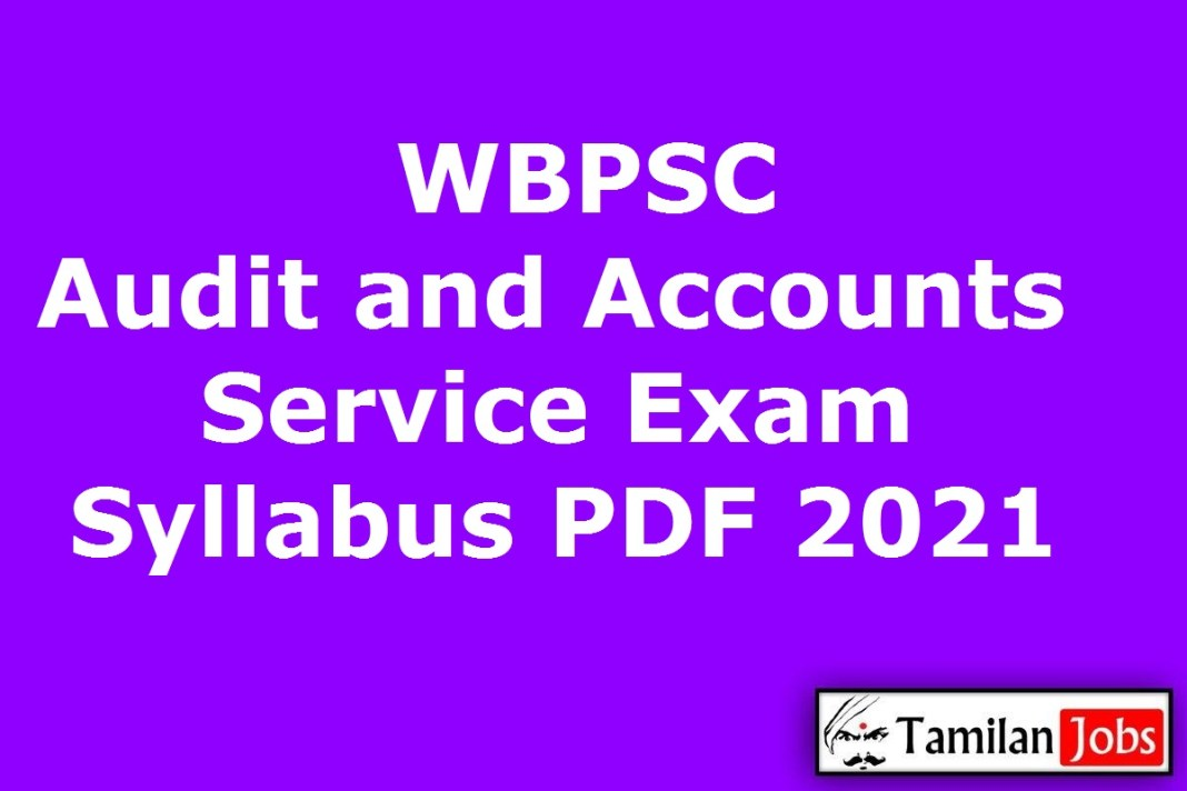 WBPSC Audit and Accounts Service Exam Syllabus PDF 2021